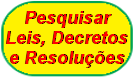 Pesquisar Leis Decretos e Resolucoes