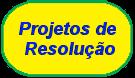 Projetos de Resolução