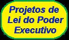Projetos de Lei Executivo