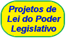 Projetos de Lei Legislativo